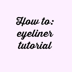 How to eyeliner tutorial